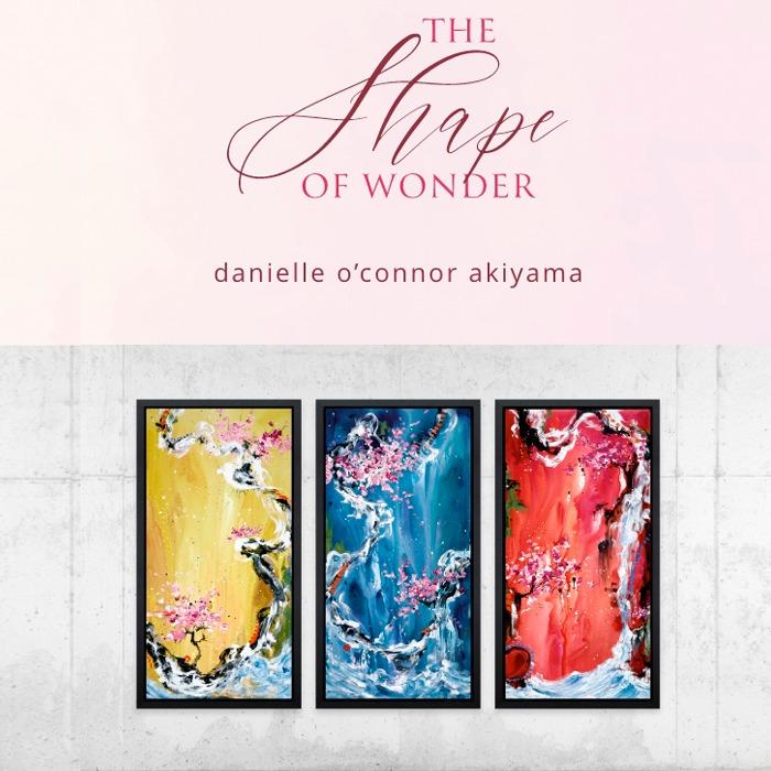 Shape of Wonder by Danielle O'Connor Akiyama